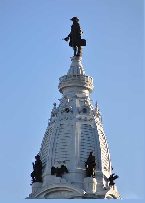 William Penn Greeting Card featuring the photograph William Penn - On Top Of City Hall by Bill Cannon