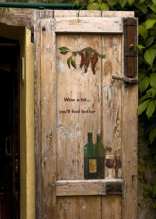 Old Door Greeting Card featuring the photograph Wine A Bit Door by Sally Weigand