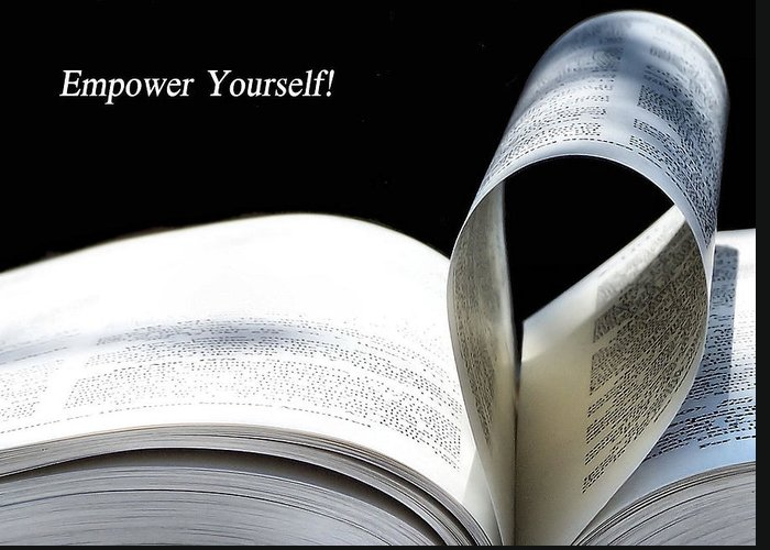 Empower Greeting Card featuring the photograph Empower Yourself by Karen Scovill