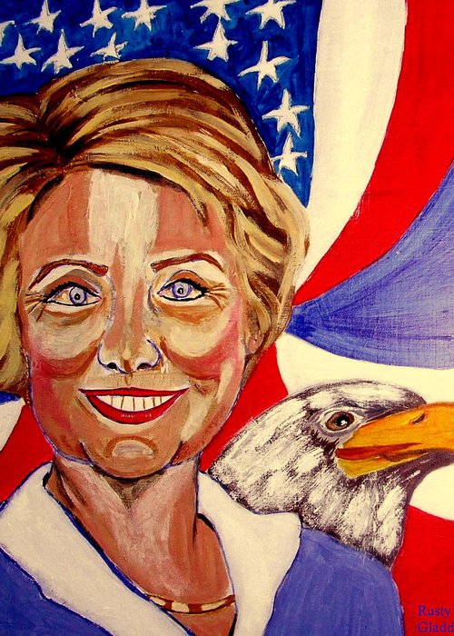 Hillimericks! Presidential Elections Greeting Card featuring the painting Hillary Clinton by Rusty Gladdish