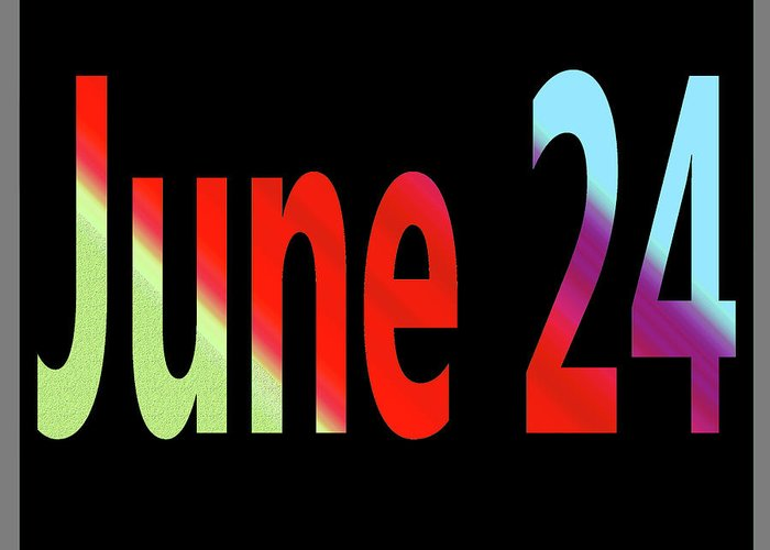 June Greeting Card featuring the digital art June 24 by Day Williams