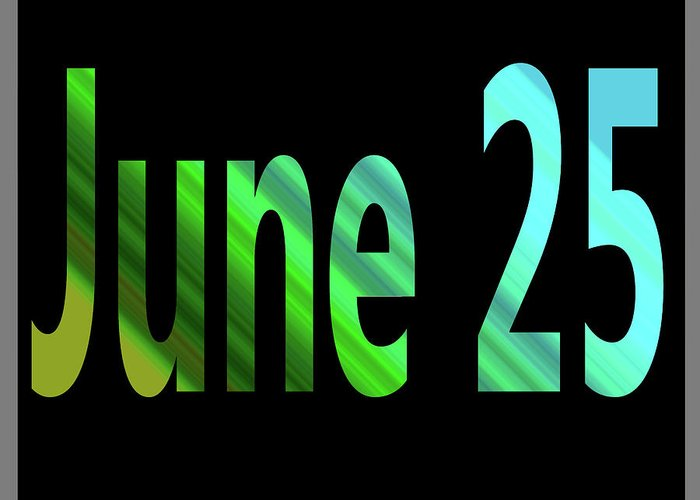 June Greeting Card featuring the digital art June 25 by Day Williams
