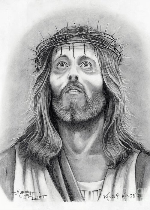 Jesus Christ Greeting Card featuring the drawing King Of Kings by Murphy Elliott