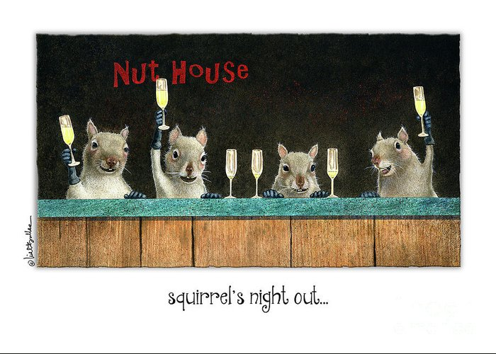 Will Bullas Greeting Card featuring the Squirrel's Night Out... by Will Bullas