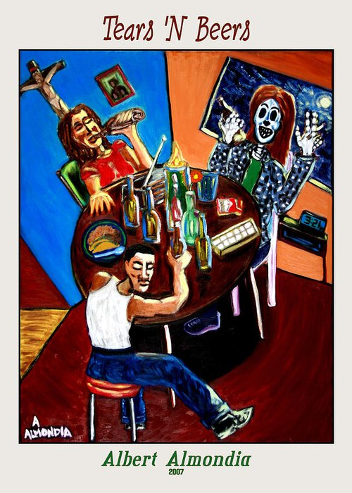 Day Of The Dead Greeting Card featuring the painting Tears 'n Beers by Albert Almondia