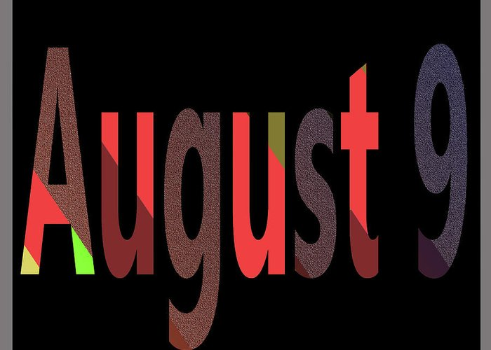 August Greeting Card featuring the digital art August 9 by Day Williams