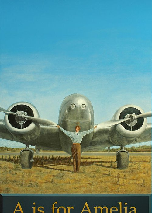 Amelia Earhart Plane Airplane Aviation History Flight Sky Aviator Women Woman Greeting Card featuring the painting A Is For Amelia by Laurie Stewart
