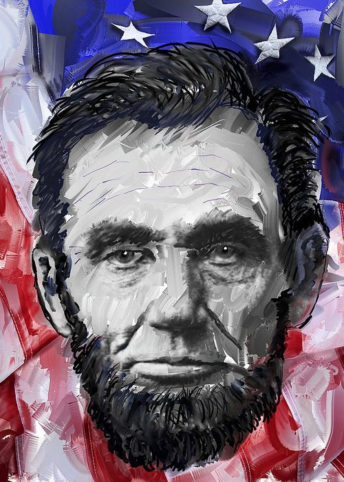 abraham Lincoln Greeting Card featuring the digital art Abraham Lincoln - 16th U S President by Daniel Hagerman