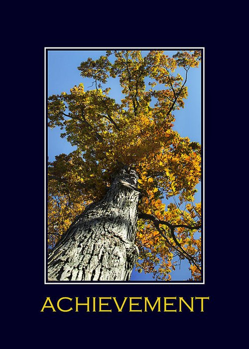 Achievement Greeting Card featuring the photograph Achievement Inspirational Poster Art by Christina Rollo