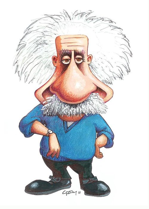 20th Century Greeting Card featuring the photograph Albert Einstein, Caricature by Gary Brown