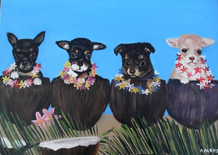 Chihuahuas Greeting Card featuring the painting Aloha Teacup Chihuahuas by Aleta Parks