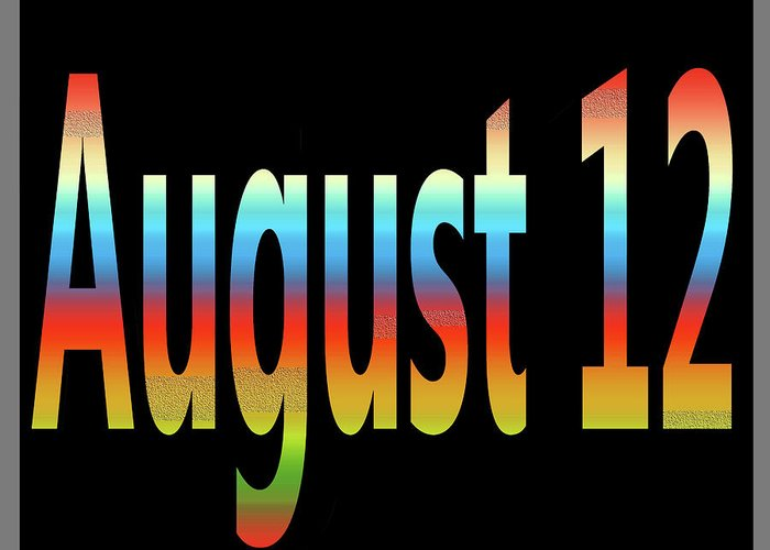August Greeting Card featuring the digital art August 12 by Day Williams