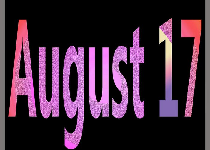 August Greeting Card featuring the digital art August 17 by Day Williams