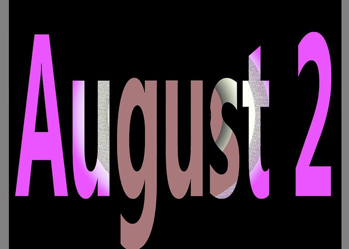 July Greeting Card featuring the digital art August 2 by Day Williams
