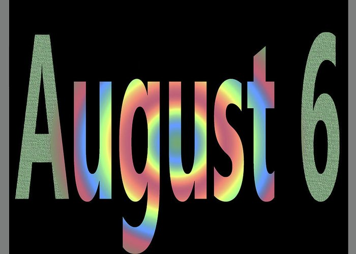 August Greeting Card featuring the digital art August 6 by Day Williams