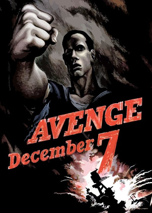 Propaganda Greeting Card featuring the painting Avenge December 7th by War Is Hell Store