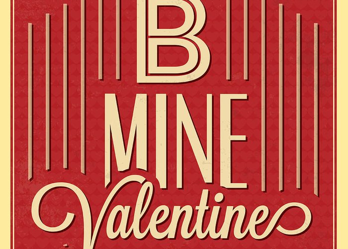 Motivation Greeting Card featuring the digital art B Mine Valentine by Naxart Studio