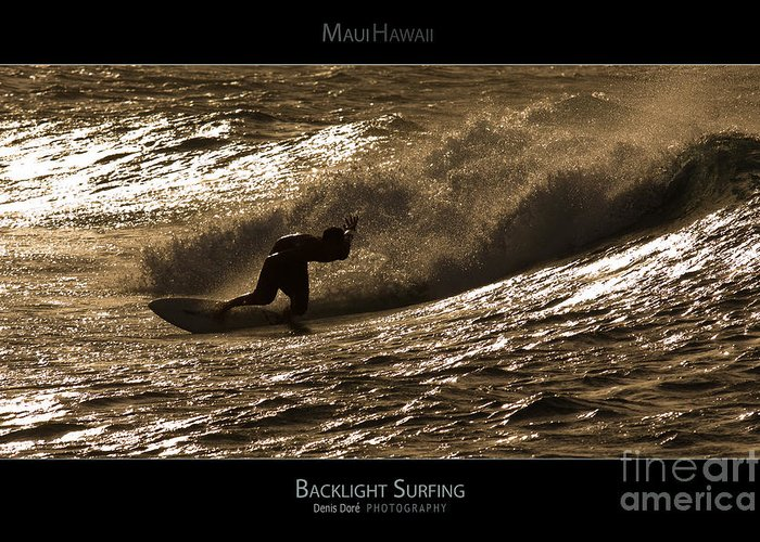 Backlight Greeting Card featuring the photograph Backlight Surfing - Maui Hawaii Posters Series by Denis Dore