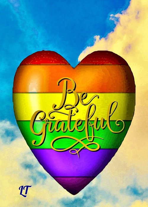 Gay Greeting Card featuring the photograph Be Grateful Gay Heart by Linda Todd