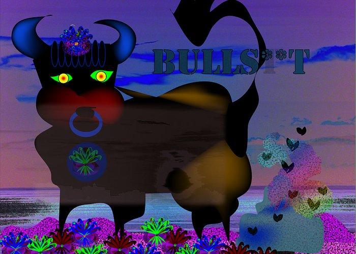 Bull Greeting Card featuring the digital art Bullshit by George Pasini