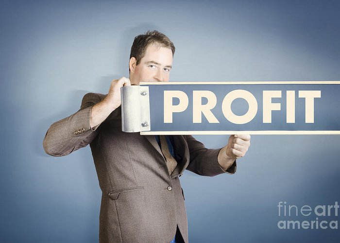 Financial Greeting Card featuring the photograph Business Man Holding Financial Profit Street Sign by Jorgo Photography - Wall Art Gallery