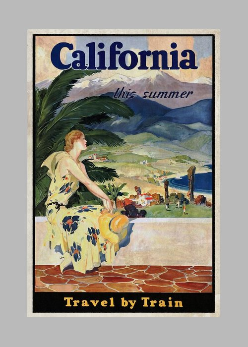 California This Summer Travel By Train Vintage Poster Vintagelized Greeting Card For Sale By Vintage Advertising Posters