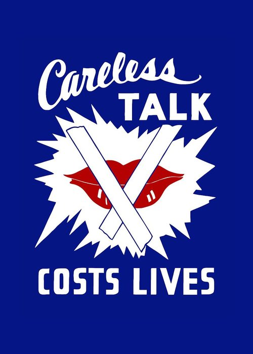 Wwii Greeting Card featuring the painting Careless Talk Costs Lives by War Is Hell Store