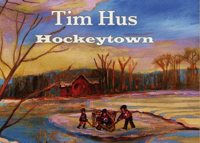 Tim Hus Hockey Town Greeting Card featuring the painting Cd Cover Commission Art by Carole Spandau