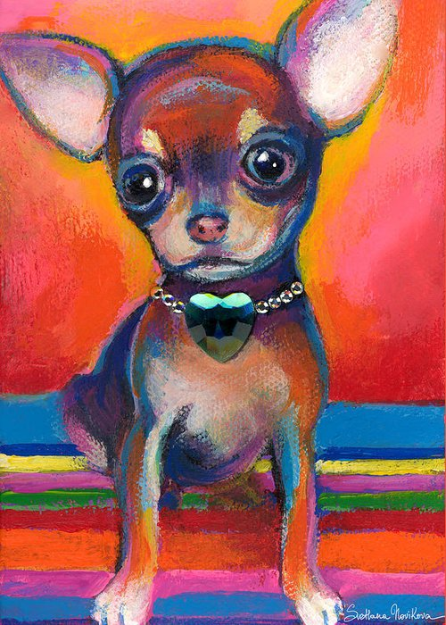 Chihuahua Dog Portrait Greeting Card featuring the painting Chihuahua Dog Portrait by Svetlana Novikova
