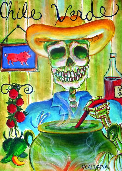 Day Of The Dead Greeting Card featuring the painting Chile Verde by Heather Calderon