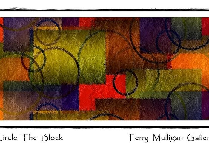 Abstract Greeting Card featuring the digital art Circle The Block by Terry Mulligan