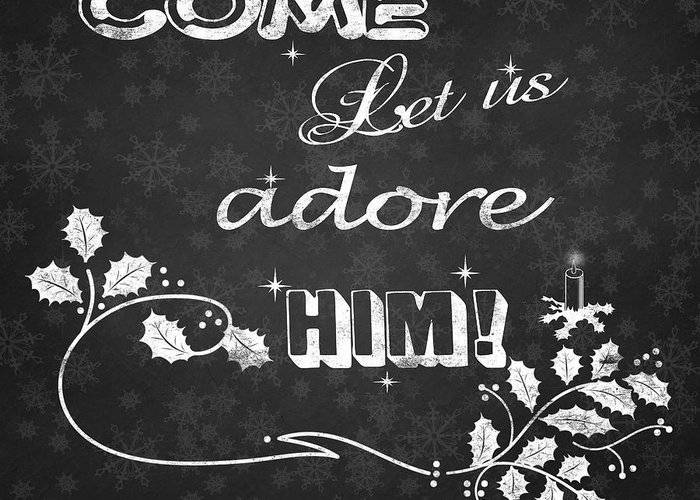 Come Let Us Adore Him Greeting Card featuring the painting Come Let Us Adore Him Chalkboard Artwork by Georgeta Blanaru