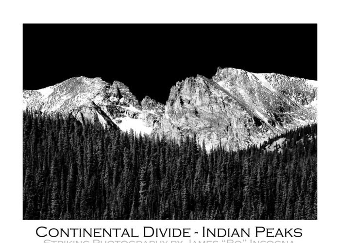 Indian Peaks Greeting Card featuring the photograph Continental Divide - Indian Peaks - Poster by James BO Insogna
