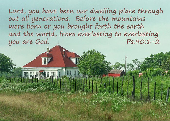 Scripture Greeting Card featuring the photograph Country Home Ps.90 V 1-2 by Linda Phelps