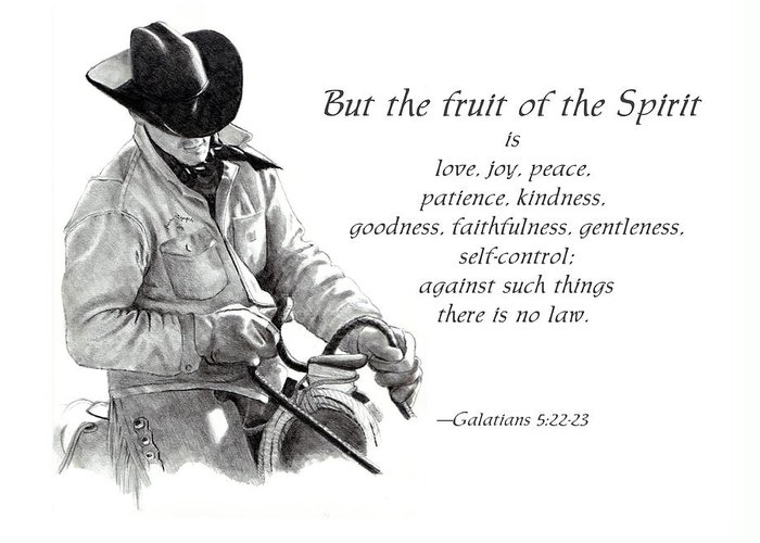 Bible Greeting Card featuring the drawing Cowboy With Fruit Of Spirit Scripture by Joyce Geleynse