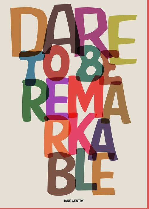 Motivational Quote Greeting Card featuring the digital art Dare To Be Jane Gentry Motivating Quotes poster by Lab No 4
