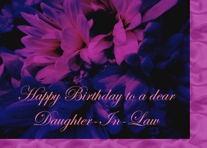 Daughter In Law Greeting Card Featuring The Photograph Birthday Chrysanthemum