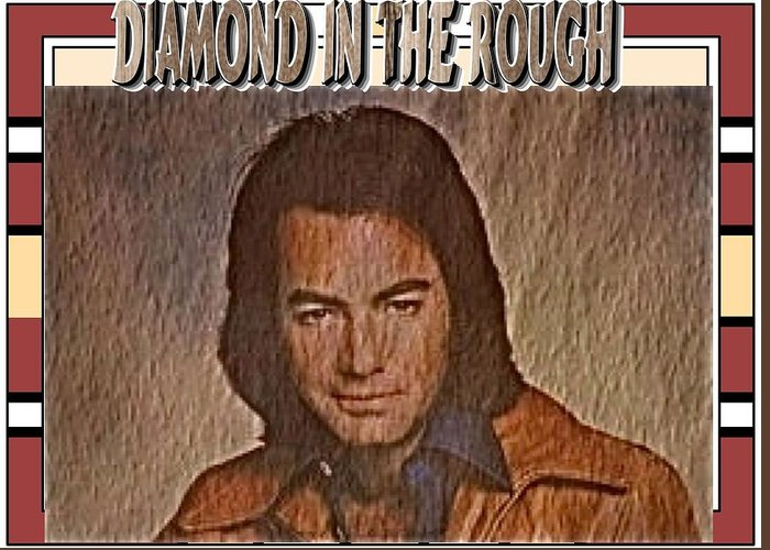 Neil Diamond Greeting Card featuring the photograph Diamond In The Rough by Randy Rosenberger
