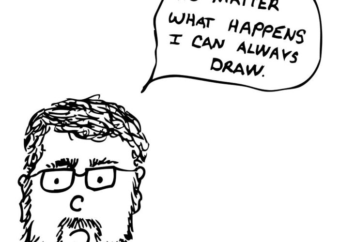 Drawing Greeting Card featuring the drawing Drawing Comic by Karl Addison