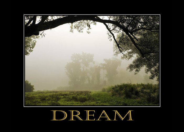 Dream Greeting Card featuring the photograph Dream Inspirational Motivational Poster Art by Christina Rollo