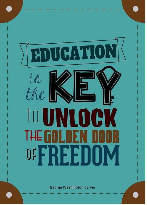 Education Is The Key To Unlock The Golden Door Of Freedom Motivating