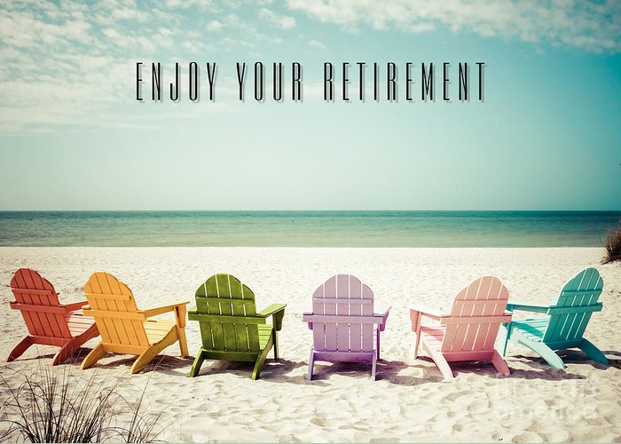 Enjoy Retirement Beach Chairs Greeting Card For Sale By Jh