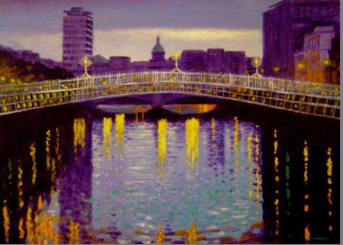 Cityscape Greeting Card featuring the painting Evening - Ha' Penny Bridge- Dublin by John Nolan