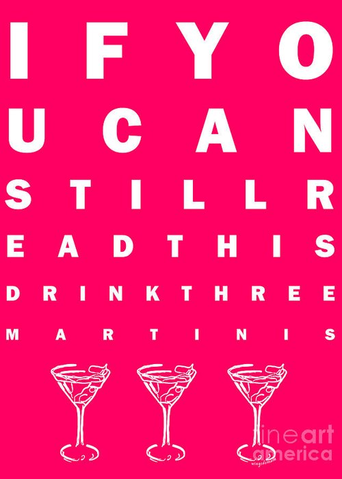 Eye Chart Greeting Card featuring the photograph Eye Exam Chart - If You Can Read This Drink Three Martinis - Pink by Wingsdomain Art and Photography
