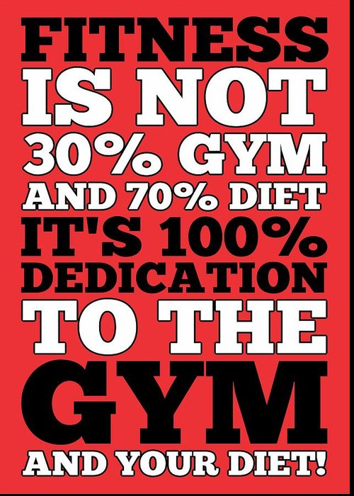 Fitness Is Not Half Gym And Full Diet Gym Motivational Quotes Poster Greeting Card For Sale By Lab No 4