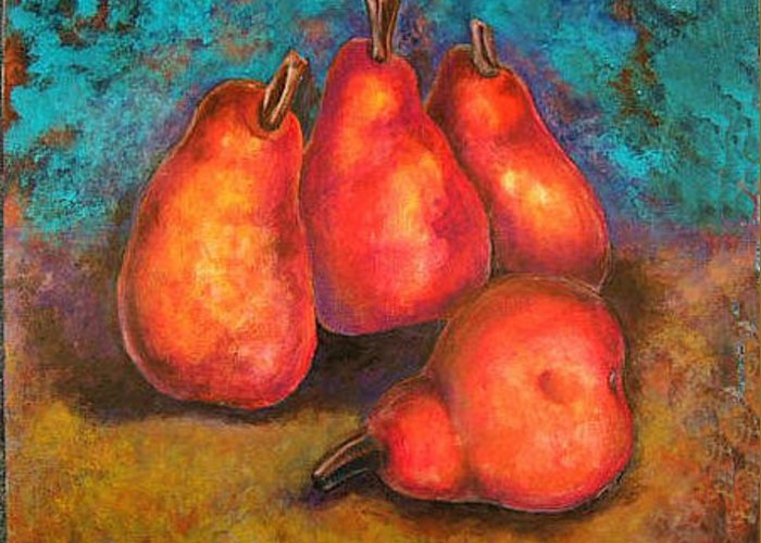 Fruit Greeting Card featuring the painting Flaming Pears by Rae Chichilnitsky