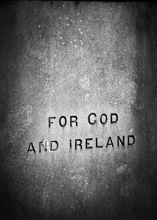 Irish Greeting Card featuring the photograph For God and Ireland Macroom Ireland by Teresa Mucha