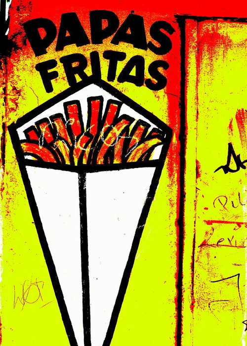 """latin America"" Greeting Card featuring the photograph French Fries Santiago Style by Funkpix Photo Hunter"