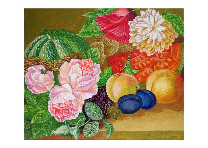 Still Life Greeting Card featuring the painting Fruits And Flowers .2006 by Natalia Piacheva