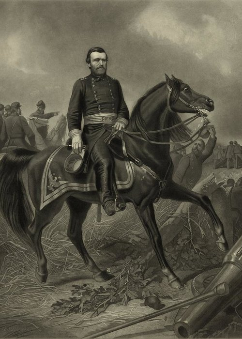 Civil War Greeting Card featuring the painting General Grant On Horseback by War Is Hell Store